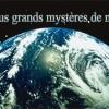 Les 10 Plus Grands Mystères Inexpliqués de Notre Terre